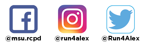 Facebook: @msu.rcpd Instagram: @run4alex Twitter: @Run4Alex
